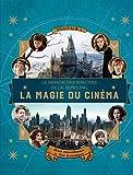Le monde des sorciers de J.K. Rowling:La magie du cinéma, 1: Héros extraordinaires et lieux fantastiques