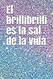 El brillibrilli es la sal de la vida: Libreta salada para gente brillante,el regalo perfecto para estas navidades,detalle para amigo invisible o simplemente porque sí