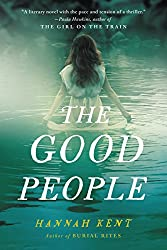 If you like Burial Rites by Hannah Kent, you will also like The Good People.