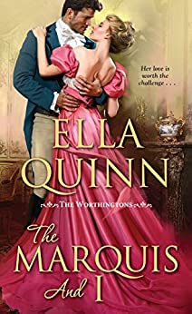The Marquis and I (The Worthingtons Book 4) by [Ella Quinn]