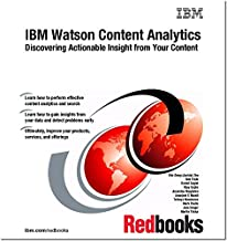 IBM Watson Content Analytics: Discovering Actionable Insight from Your Content