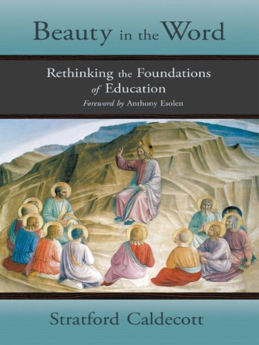 Beauty in the Word: Rethinking the Foundations of Education (English Edition)