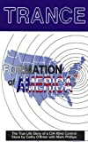 By Mark Phillips - Trance Formation of America: The True Life Story of a CIA Mind Control Slave (5th Revised edition) (8/16/95)
