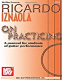 Ricardo Iznaola On Practicing: A Manual for Students of Guitar Performance (LIVRE SUR LA MU)