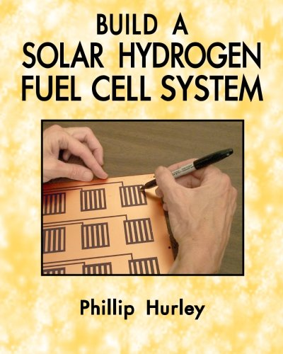 Build A Solar Hydrogen Fuel Cell System