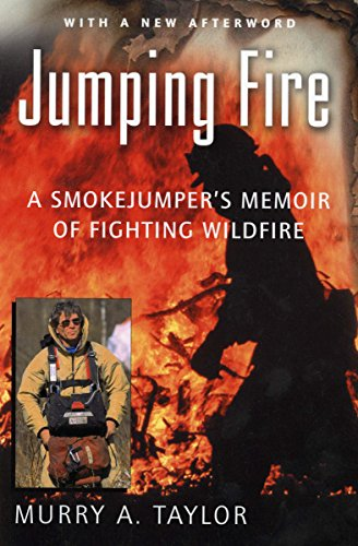 Jumping Fire: A Smokejumper's Memoir of Fighting Wildfire (Harvest Book) (English Edition)