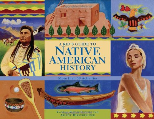 Compare Textbook Prices for A Kid's Guide to Native American History: More than 50 Activities A Kid's Guide series Original Edition ISBN 9781556528026 by Dennis, Yvonne Wakim,Hirschfelder, Arlene