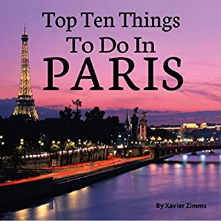 The Top 10 Things to Do in Paris cover art