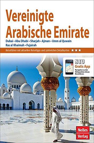 Nelles Guide Reiseführer Vereinigte Arabische Emirate: Dubai, Abu Dhabi, Sharjah, Ajman, Umm al Quwain, Ras al Khaimah,...