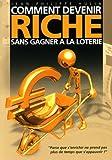 Comment devenir riche sans gagner à la loterie