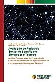 Avaliação de Redes de Sensores Sem Fio em Simulador e Testbed: Análise Comparativa do Protocolo de Comunicação Direta e de Agrupamento em Ferramenta de Simulaçã