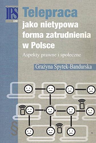 Telepraca jako nietypowa forma zatrudnienia w Polsce: Aspekty prawne i społeczne