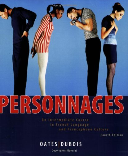 Personnages: An Intermediate Course in French Language...
