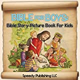 Bible For Boys: Bible Story Picture Book For Kids