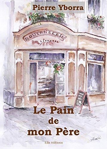 Le Pain de mon père (French Edition)