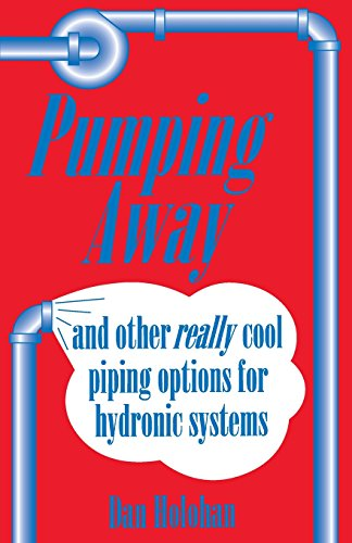 Pumping Away: And Other Really Cool Piping Options for Hydronic Systems