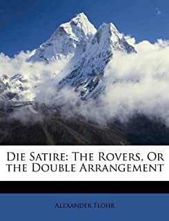 Die Satire: The Rovers, or the Double Arrangement