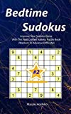 Bedtime Sudokus #2: Improve Your Sudoku Game With This Well Crafted Sudoku Puzzle Book (Medium To Advance Difficulty)