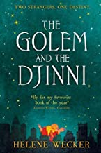 [The Golem and the Djinni] [By: Wecker, Helene] [March, 2014]