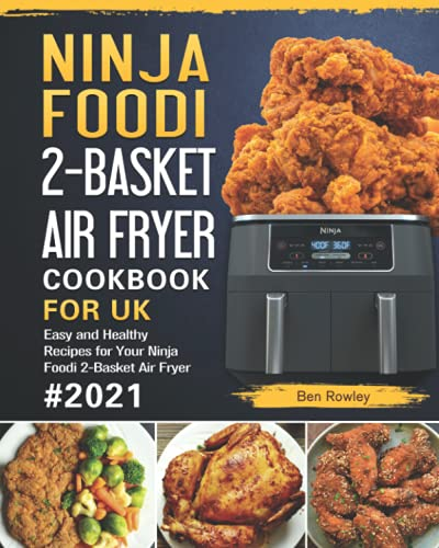 Ninja Foodi 2-Basket Air Fryer Cookbook For UK: Easy and Healthy Recipes for Your Ninja Foodi 2-Basket Air Fryer 2021