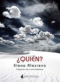 ¿Quién? par Elena Alexieva