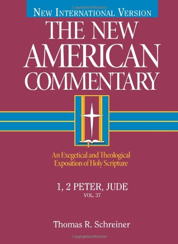 New American Commentary, The: 1, 2 Peter, Jude (New American Commentary, 37)