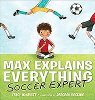 MAX EXPLAINS: SOCCER (Max Explains Everything)