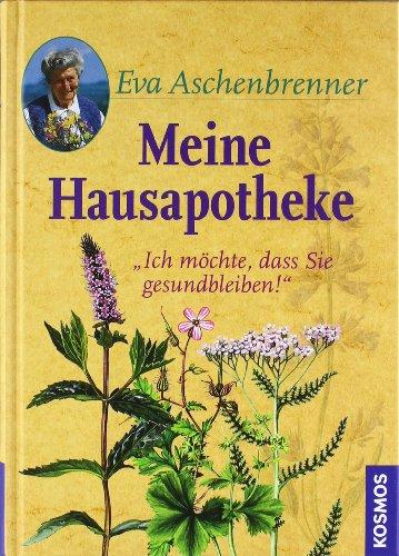 Aschenbrenner, Eva:<br />Meine Hausapotheke: