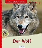 Der Wolf (Meine große Tierbibliothek) - Christian Havard