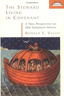 The Steward Living in Covenant: A New Perspective in Old Testament Stories: New Perspectives on O.T.Stories (Faith's Horizons)