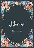 Klorane - Carnet de notes: Design floral, Prénom personnalisé Klorane | Cadeau d'anniversaire ,Saint Valentin pour femme, maman, soeur, copine, fille, amie | Ligné, Petit Format A5 (14.8 x 21 cm)