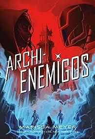 Archienemigos: Trilogía Renegados, 2 par Marissa Meyer