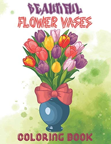 Beautiful Flower Vases Coloring Book A Coloring Book with Flower Collection Stress Relieving product image