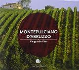 Montepulciano d'Abruzzo. Un grande vino...