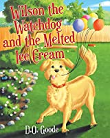 Wilson the Watchdog and the Melted Ice Cream