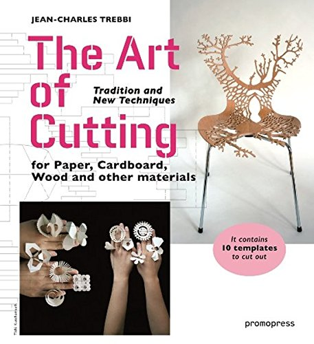 The Art of Cutting: Tradition and New Techniques for Paper, Cardboard, Wood and Other Materials (Promopress)