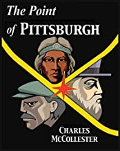 The Point of Pittsburgh: Production and Struggle at the Forks of the Ohio
