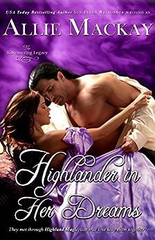 Highlander in Her Dreams (The Ravenscraig Legacy Book 2) by [Allie Mackay, Sue-Ellen Welfonder]