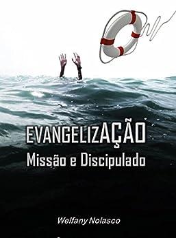 Evangelização, Missão e Discipulado (Portuguese Edition) by [Welfany Nolasco Rodrigues]