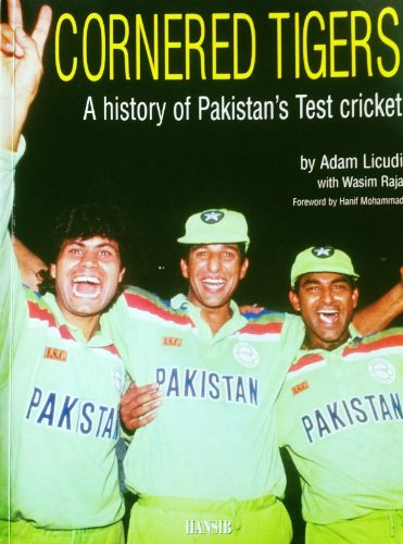 Cornered Tigers: History of Pakistan's Test Cricket from Abdul Kardar to Wasim Akram