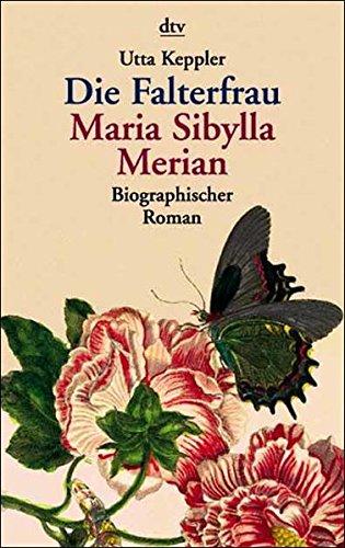 Buchseite und Rezensionen zu 'Die Falterfrau. Maria Sibylla Merian. Biographischer Roman.' von Keppler, Utta