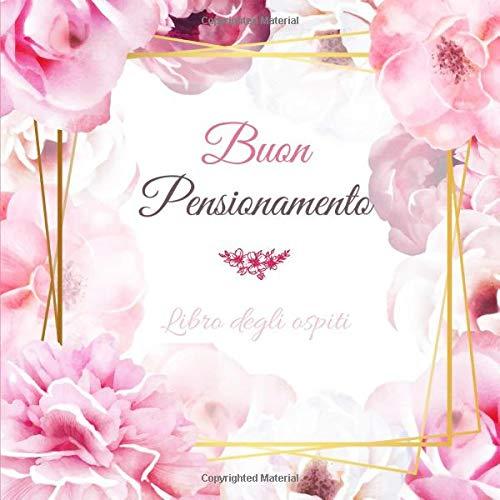 Buon Pensionamento Libro degli ospiti: Regalo Pensione Donne | Per la feste di pensionamento | 100...