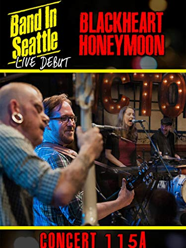 Blackheart Honeymoon - Band in Seattle: Live debut - Concert 115 A