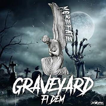 Graveyard Fi Dem