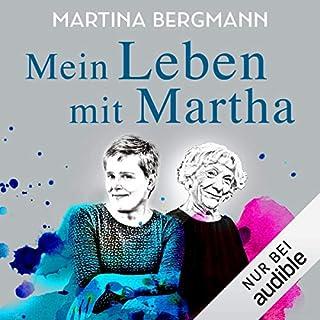 Mein Leben mit Martha                   Autor:                                                                                                                                 Martina Bergmann                               Sprecher:                                                                                                                                 Julia von Tettenborn                      Spieldauer: 5 Std. und 2 Min.     25 Bewertungen     Gesamt 4,7