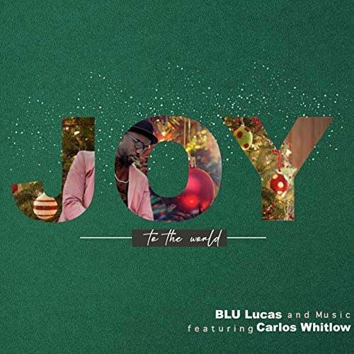 BLU Lucas and Music feat. Carlos Whitlow