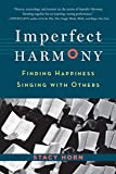 Image of Imperfect Harmony: Finding Happiness Singing with Others