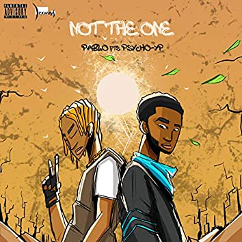 Not TheOne (feat. Psychoyp)