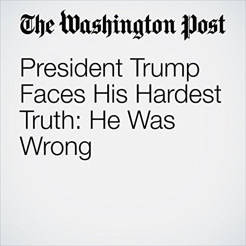 President Trump Faces His Hardest Truth: He Was Wrong copertina