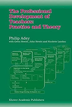 The Professional Development of Teachers: Practice and Theory by [Philip Adey]